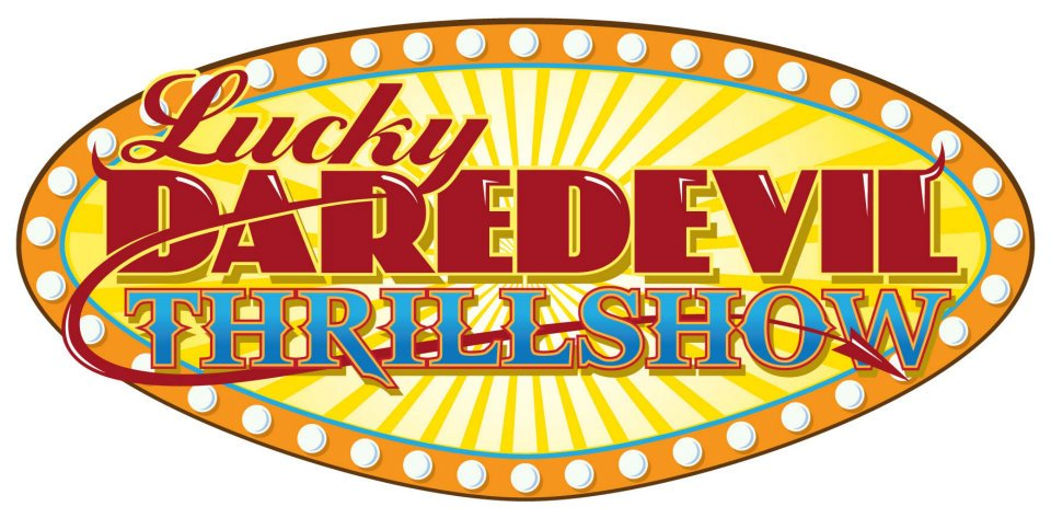 Lucky Daredevil Thrillshow